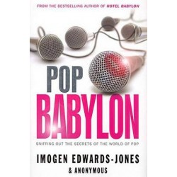 Pop Babylon: Sniffing Out the Secrets of the World of Pop - Imogen Edwards-Jones