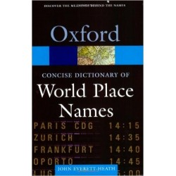 Oxford Concise Dictionary of World Place Names - John Everett-Heath