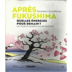 Après fukushima : Quelles énergies pour demain ? Un tour d'horizon en 85 dessins - Olivier Blond