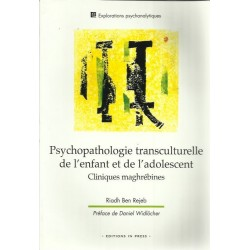 Psychopathologie transculturelle de l'enfant et de l'adolescent : Cliniques maghrébines - Professeur Riadh Ben Rejeb