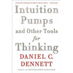 Intuition Pumps and Other Tools for Thinking - Daniel C. Dennet