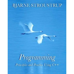 Programming: Principles and Practice Using C++ - Bjarne Stroustrup