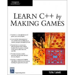 Learn C++ by Making Games [with CD-ROM] - Erik Yuzwa
