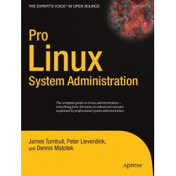 Pro Linux System Administration: The Complete Guide to Linux Administration - James Turnbull
