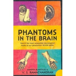 Phantoms in the Brain: Human Nature and the Architecture of Mind - Sandra Blakeslee, V. S. Ramachandran