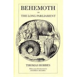 Behemoth: Or the Long Parliament - Thomas Hobbes