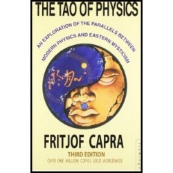 The Tao of Physics: An Exploration of the Parallels Between Modern physics and Eastern Mysticism [Third Edition] - Fritjof Capra