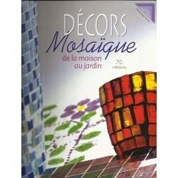 Decors Mosaique De la Maison au Jardin - Dominique Herve