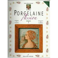 Porcelaine Passion - Lydie Guillem-Bernadet