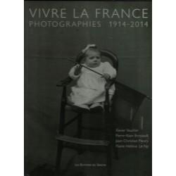 VIVRE LA FRANCE - Photographies 1914-2014 - Pierre-Alain BROSSAULT et Jean-Christian FLEURY
