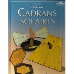 Créez vos cadrans solaires - Claude Dupre