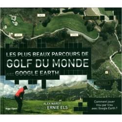 Les plus beaux parcours de golf du monde avec google Earth - Alex Narey