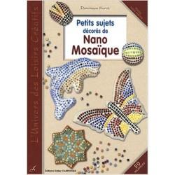 Petits sujets décorés de Nano Mosaïque - Dominique Hervé