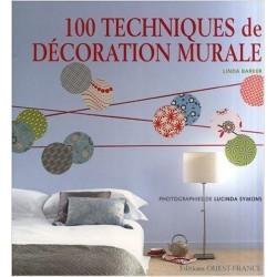 100 Techniques de décoration murale - Linda Barker