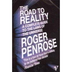 The Road to Reality: A Complete Guide to the Laws of the Universe - Roger Penrose
