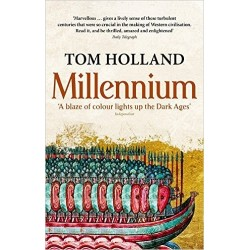 Millennium: The End of the World and the Forging of Christendom - Tom Holland