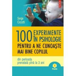 100 experimente in psihologie pentru a cunoaste copilul - Serge Ciccotti