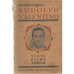 Viata, filme, aventuri - Rudolph Valentino