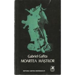 Moartea mastilor - Gabriel Gafita