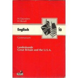 English. Gymnasium. Landeskunde. Great Britan and the U.S.A. - H. Saunders, H. Bendl