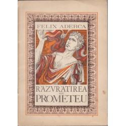 Razvratirea lui Prometeu - Felix Aderca