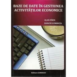Baze de date in gestiunea activitatilor economice - Alan Paun, Danciu Luminita