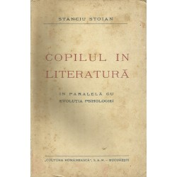 Copilul in literatura. In paralela cu evolutia psihologiei - Stanciu Stoian