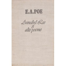 Annabel Lee si alte poeme - E. A. Poe