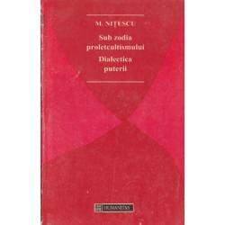 Sub zodia proletcultismului, dialectica puterii - M. Nitescu