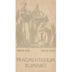 Fragmentarium iluminist - Dumitru Ghise, Pompiliu Teodor