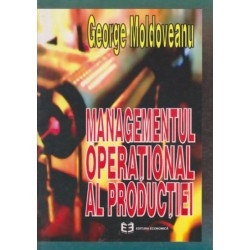 Managementul operational al productiei - George Moldoveanu