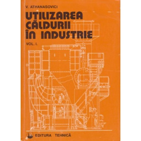 Utilizarea caldurii in industrie - V. Athanasovici
