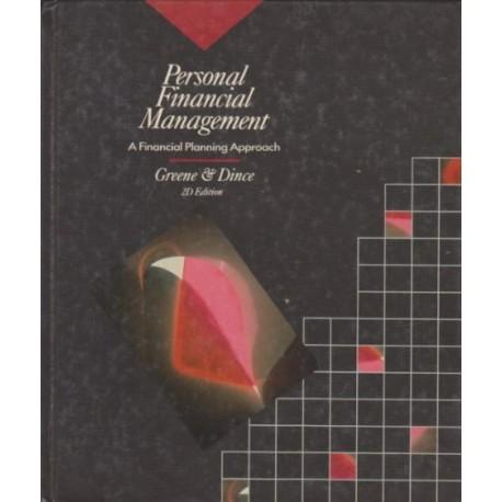 Personal Financial Management: A Financial Planning Approach - Greene & Dince