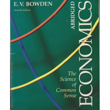 The science of common sense Economics - E. Bowden
