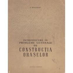 Introducere in probleme generale de constructia oraselor - T. Evolceanu