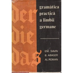 Gramatica practica a limbii germane - Em. Savin, B. Abager, Al. Roman