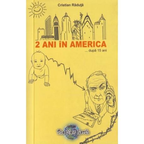 2 ani in America dupa 15 ani - Cristian Raduta