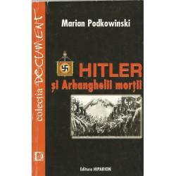 Hitler si arhanghelii mortii - Marian Podkowinski