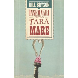 Insemnari dintr-o tara mare - Bill Bryson