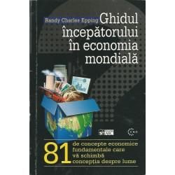 Ghidul incepatorului in economia mondiala - Randy Charles Epping