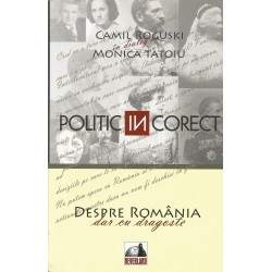 Politic INcorect - Camil Roguski in dialog cu Monica Tatoiu