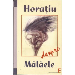 Horatiu despre Malaele - Horatiu Malaele
