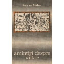 Amintiri despre Viitor - Erich von Daniken