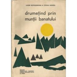 Drumetind prin muntii Banatului (contine harta) - Lazar Botosaneanu, Stefan Negrea