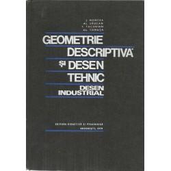 Geometrie descriptiva si desen tehnic. Desen industrial - I. Moncea, Al. Saucan