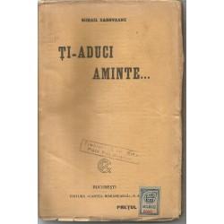 Ti-aduci aminte (Ed. Princeps) - Mihail Sadoveanu