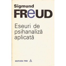 Eseuri de psihanaliza aplicata - Sigmund Freud