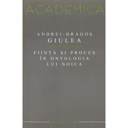 Fiinta si proces in ontologia lui Noica - Andrei-Dragos Giulea