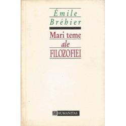 Mari teme ale filosofiei - Emile Brehier