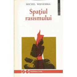 Spatiul rasismului - Michel Wieviorka